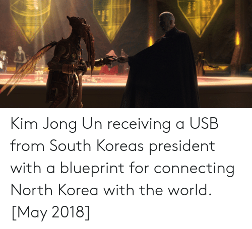 blueprint: Kim Jong Un receiving a USB from South Koreas president with a blueprint for connecting North Korea with the world. [May 2018]