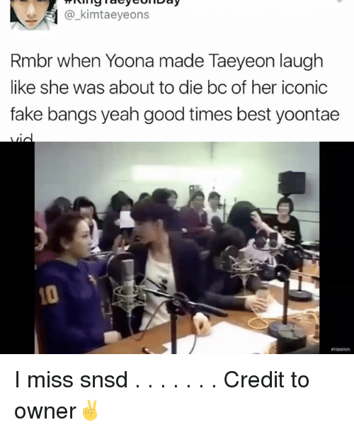 yoona: kimtaeye ons  Rmbr when Yoona made Taeyeon laugh  like she was about to die bc of her iconic  fake bangs yeah good times best yoontae I miss snsd . . . . . . . Credit to owner✌