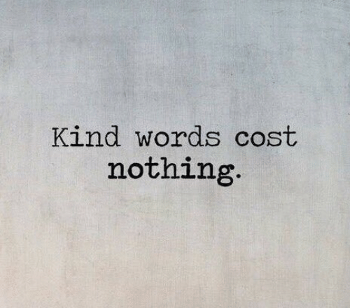 Kind Words: Kind words cost  nothing