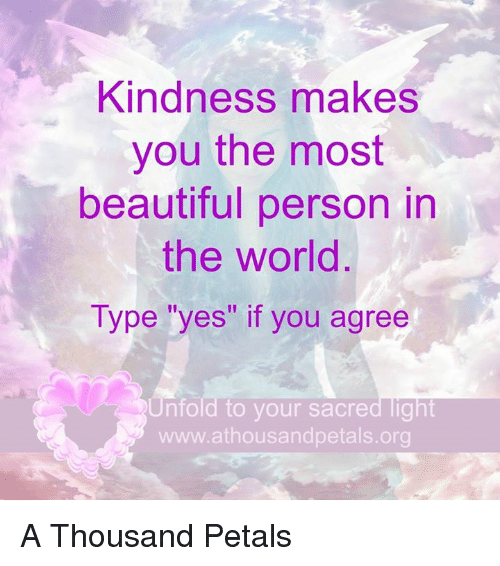 Yes A Thousand Times Yes Quote: 25+ Best Memes About Kindness