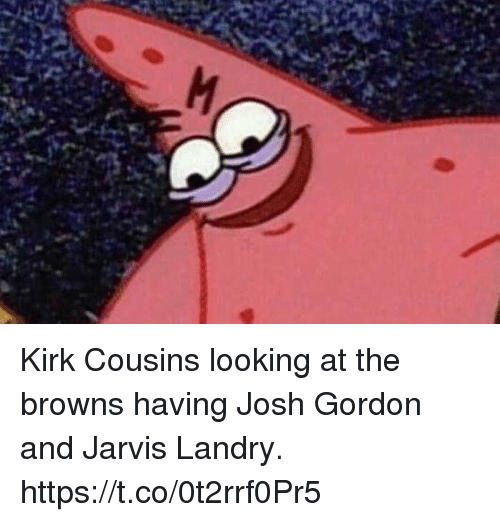 Kirk Cousins: Kirk Cousins looking at the browns having Josh Gordon and Jarvis Landry. https://t.co/0t2rrf0Pr5