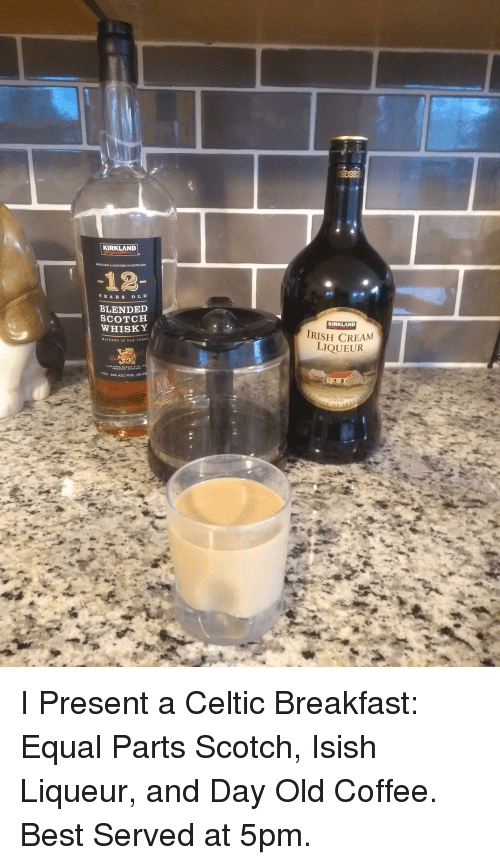 Celtic: KIRKLAND  DINTILLED&MATURED IN BCOTLAND  -12  YEAR S OL D  BLENDED  WHISKY  KIRKLAND  RISH CREAM  LIQUEUR  MATURED IN OAK CASK  75L  40% ALC/VOL.  (80P I Present a Celtic Breakfast: Equal Parts Scotch, Isish Liqueur, and Day Old Coffee. Best Served at 5pm.