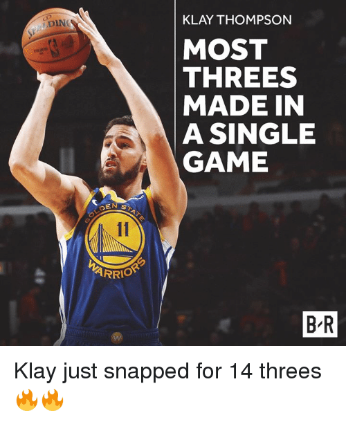 Threes: KLAY THOMPSON  DIN  MOST  THREES  MADE IN  A SINGLE  GAME  SEN ST  ARRIO  B R Klay just snapped for 14 threes 🔥🔥