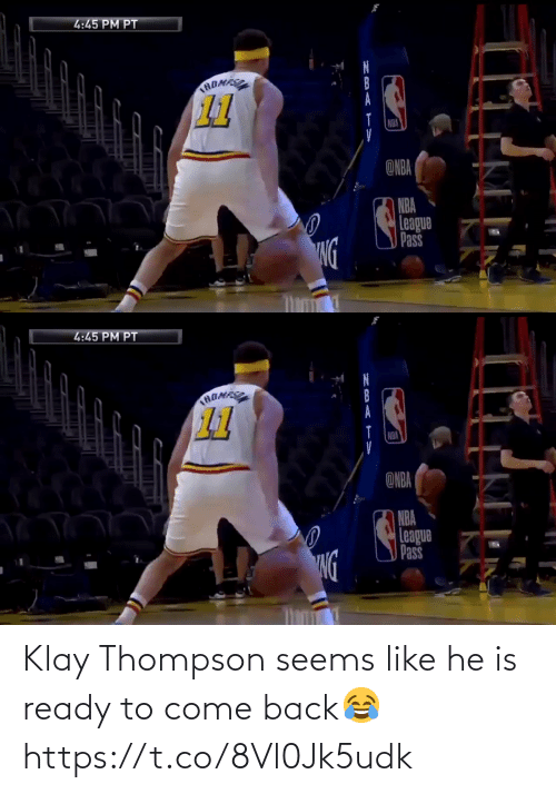 Thompson: Klay Thompson seems like he is ready to come back😂 https://t.co/8Vl0Jk5udk