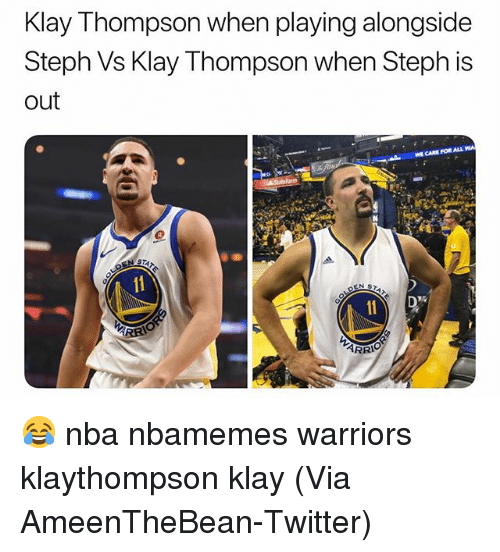 Basketball, Klay Thompson, and Nba: Klay Thompson when playing alongside  Steph Vs Klay Thompson when Steph is  out  WE CARE FOR ALL 😂 nba nbamemes warriors klaythompson klay (Via ‪AmeenTheBean‬-Twitter)