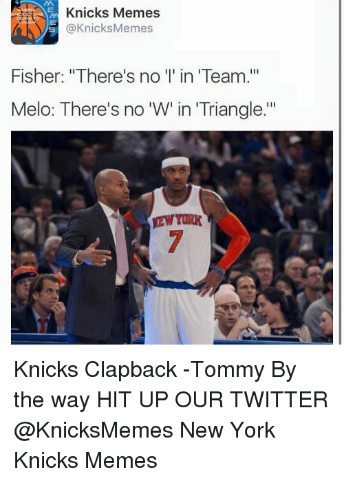 knicks memes knicks memes fisher theres no in team melo 18103743 new york knicks meme knicks memes memes fisher there's no in,Theres No I In Team Meme