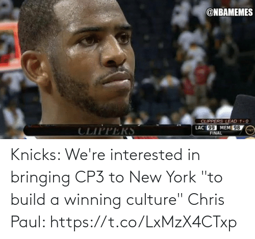"""Chris Paul: Knicks: We're interested in bringing CP3 to New York """"to build a winning culture""""  Chris Paul: https://t.co/LxMzX4CTxp"""