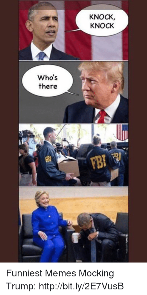 Memes, Http, and Trump: KNOCK,  KNOCK  Who's  there  B1 Funniest Memes Mocking Trump: http://bit.ly/2E7VusB