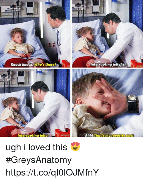 Memes, 🤖, and Jellyfish: Knock knock.Who's there?  Interrupting jellyfish.  Interrupting ielt  Ahh Thats nvitavorite one ugh i loved this 😍 #GreysAnatomy https://t.co/qI0lOJMfnY