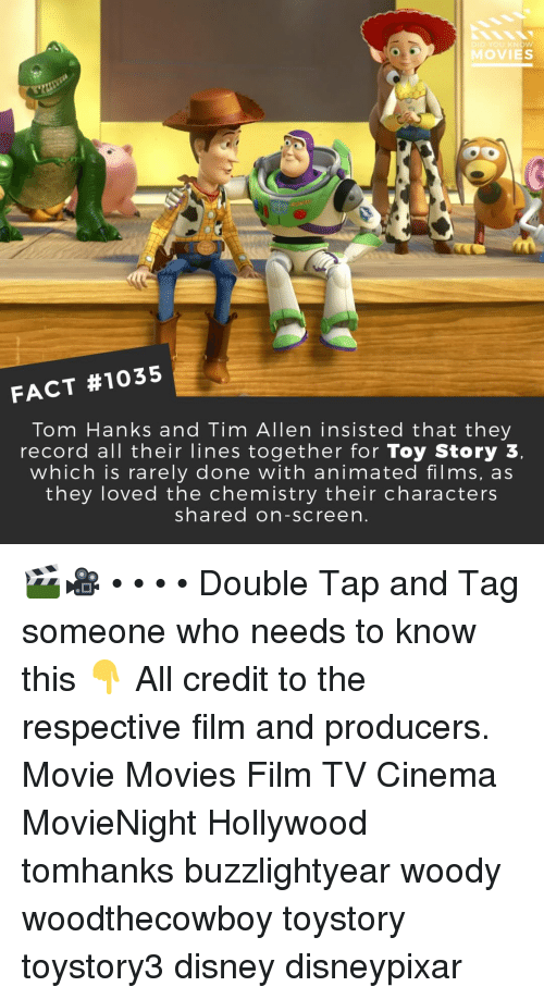 Disney, Memes, and Movies: KNOW  MOVIES  FACT #1035  Tom Hanks and Tim Allen insisted that they  record all their lines together for Toy Story 3  which is rarely done with animated films, as  they loved the chemistry their characters  shared on-screen. 🎬🎥 • • • • Double Tap and Tag someone who needs to know this 👇 All credit to the respective film and producers. Movie Movies Film TV Cinema MovieNight Hollywood tomhanks buzzlightyear woody woodthecowboy toystory toystory3 disney disneypixar
