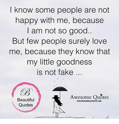 I Am Not Happy Quotes: Know Some People Are Not Happy With Me Because Am Not So
