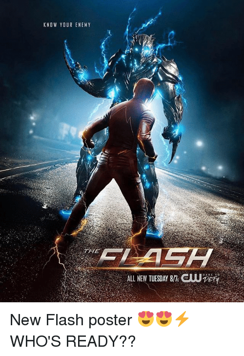 Memes, The All, and 🤖: KNOW YOUR ENEMY  THE  ALL NEW TUESDAY 8T: CUUTCty New Flash poster 😍😍⚡️ WHO'S READY??