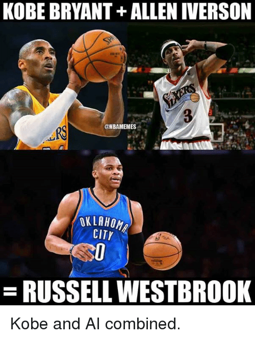 Allen Iverson, Kobe Bryant, and Nba: KOBE BRYANT +ALLEN IVERSON  @NBAMEMES  CITY  RUSSELL WESTBROOK Kobe and AI combined.