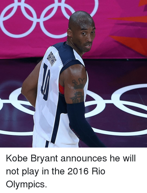 Rio Olympic: Kobe Bryant announces he will not play in the 2016 Rio Olympics.