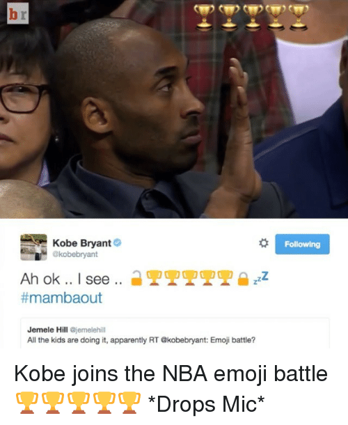 Drop Mic: Kobe Bryant  @kobebryant  Ah ok.. see  Amambaout  Jemele Hill ajemelehill  All the kids are doing it, apparently RT akobebryant: Emoji battle?  Following Kobe joins the NBA emoji battle 🏆🏆🏆🏆🏆 *Drops Mic*