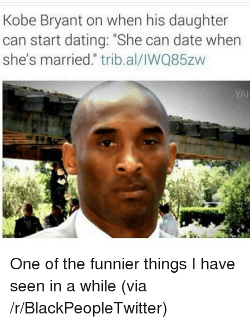 """Blackpeopletwitter, Dating, and Kobe Bryant: Kobe Bryant on when his daughter  can start dating: """"She can date when  she's married."""" trib.al/IWQ85zw  YAI <p>One of the funnier things I have seen in a while (via /r/BlackPeopleTwitter)</p>"""