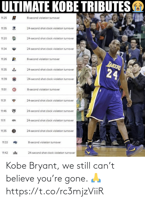 Kobe Bryant: Kobe Bryant, we still can't believe you're gone. 🙏 https://t.co/rc3mjzViiR