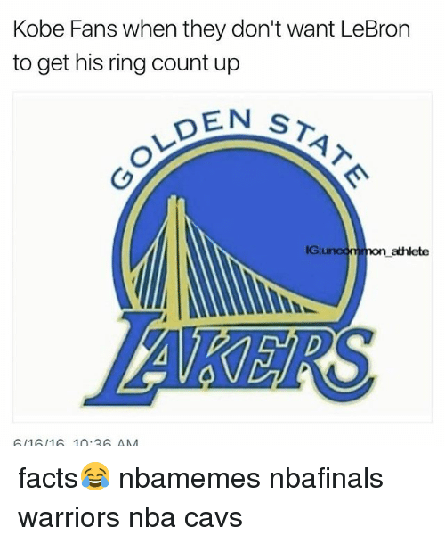 Basketball, Cavs, and Facts: Kobe Fans when they don't want LeBron  to get his ring count up  EN ST  IG u  on athlete facts😂 nbamemes nbafinals warriors nba cavs