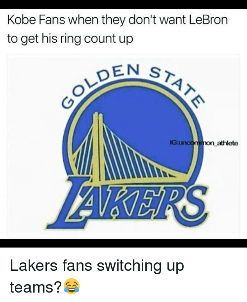 Basketball, Los Angeles Lakers, and Sports: Kobe Fans when they don't want LeBron  to get his ring count up  DEN  ST  IG:  on athlete Lakers fans switching up teams?😂
