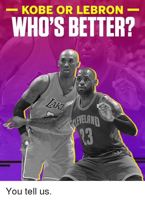kobe or lebron whos better James has never had the privilege of playing with a teammate who was  consistently better than him kobe came into his own as a superstar.
