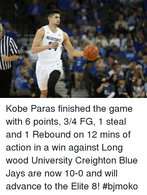 Blue Jays: Kobe Paras finished the game with 6 points, 3/4 FG, 1 steal and 1 Rebound on 12 mins of action in a win against Long wood University  Creighton Blue Jays are now 10-0 and will advance to the Elite 8!  #bjmoko