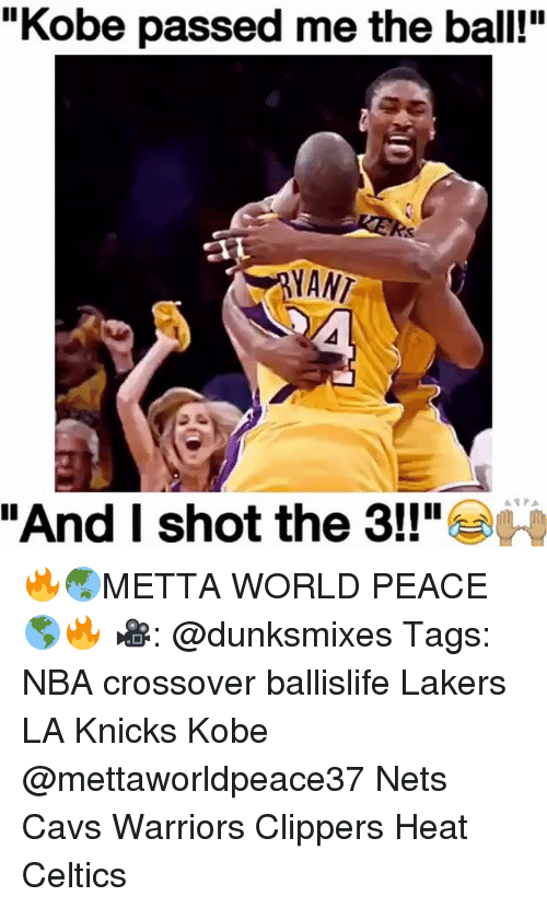 "Cavs, Celtic, and Memes: ""Kobe passed me the ball!""  ANANT  ""And I shot the 3!!"" 🔥🌏METTA WORLD PEACE 🌎🔥 🎥: @dunksmixes Tags: NBA crossover ballislife Lakers LA Knicks Kobe @mettaworldpeace37 Nets Cavs Warriors Clippers Heat Celtics"