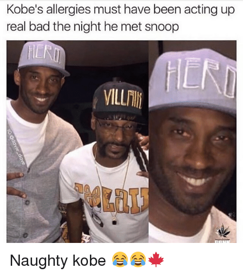 snoopes: Kobe's allergies must have been acting up  real bad the night he met snoop  VILLFTI  at Naughty kobe 😂😂🍁