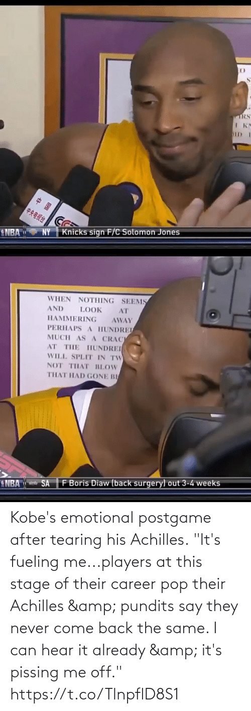 """pundits: Kobe's emotional postgame after tearing his Achilles.  """"It's fueling me...players at this stage of their career pop their Achilles & pundits say they never come back the same. I can hear it already & it's pissing me off."""" https://t.co/TlnpflD8S1"""