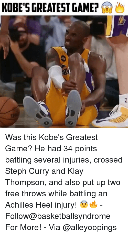 Achille: KOBE'S GREATEST GAME? Was this Kobe's Greatest Game? He had 34 points battling several injuries, crossed Steph Curry and Klay Thompson, and also put up two free throws while battling an Achilles Heel injury! 😨🔥 - Follow@basketballsyndrome For More! - Via @alleyoopings