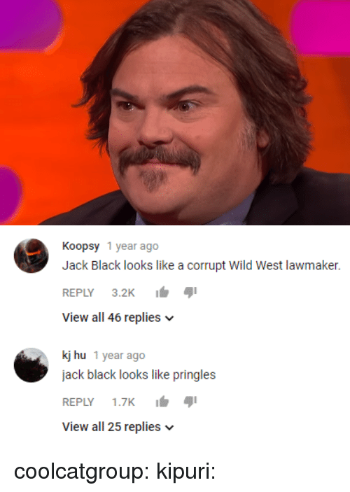 wild west: Koopsy 1 year ago  Jack Black looks like a corrupt wild West lawmaker.  REPLY 3.2K  View all 46 replies v  kj hu 1 year ago  jack black looks like pringles  REPLY 1.7K  View all 25 replies v coolcatgroup:  kipuri: