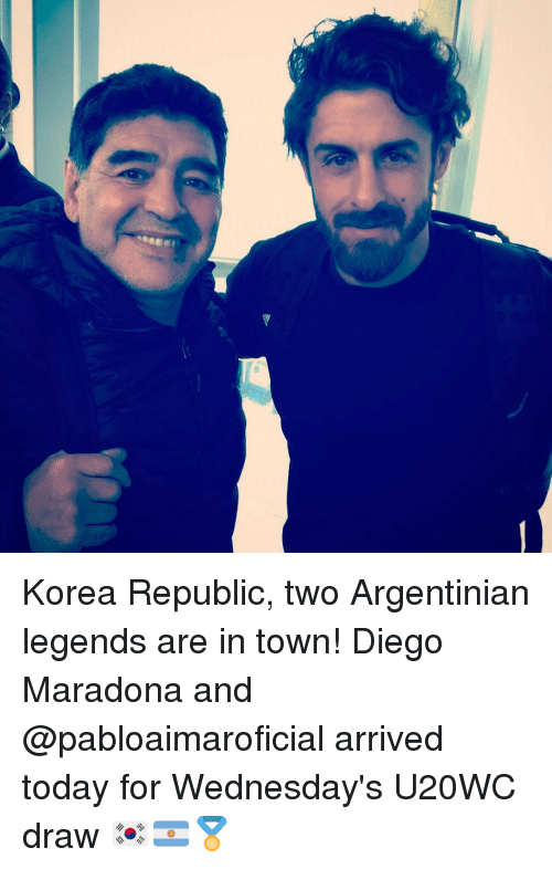 Diego Maradona: Korea Republic, two Argentinian legends are in town! Diego Maradona and @pabloaimaroficial arrived today for Wednesday's U20WC draw 🇰🇷🇦🇷🏅