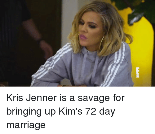 Kris Jenner, Marriage, and Memes: Kris Jenner is a savage for bringing up Kim's 72 day marriage