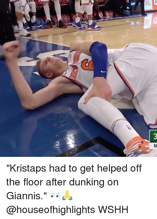 "Memes, Wshh, and 🤖: ""Kristaps had to get helped off the floor after dunking on Giannis."" 👀🙏 @houseofhighlights WSHH"