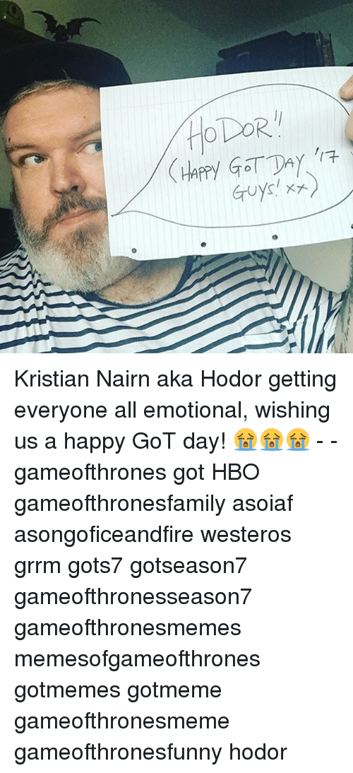 Game of Thrones, Hbo, and Happy: Kristian Nairn aka Hodor getting everyone all emotional, wishing us a happy GoT day! 😭😭😭 - - gameofthrones got HBO gameofthronesfamily asoiaf asongoficeandfire westeros grrm gots7 gotseason7 gameofthronesseason7 gameofthronesmemes memesofgameofthrones gotmemes gotmeme gameofthronesmeme gameofthronesfunny hodor