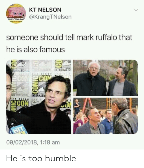 Cool Dad: KT NELSON  @Krang TNelson  ORK'S COOL DAD  someone should tell mark ruffalo that  he is also famous  NTERNATIO  CO  SE?NITON LL  INT  TERNATIO  으CON  09/02/2018, 1:18 am He is too humble