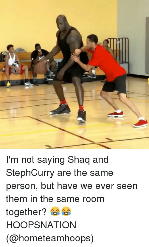 Memes, Shaq, and 🤖: KVC I'm not saying Shaq and StephCurry are the same person, but have we ever seen them in the same room together? 😂😂 HOOPSNATION (@hometeamhoops)