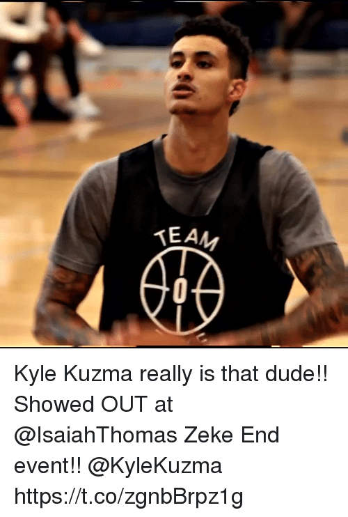 Dude, Memes, and 🤖: Kyle Kuzma really is that dude!! Showed OUT at @IsaiahThomas Zeke End event!! @KyleKuzma https://t.co/zgnbBrpz1g