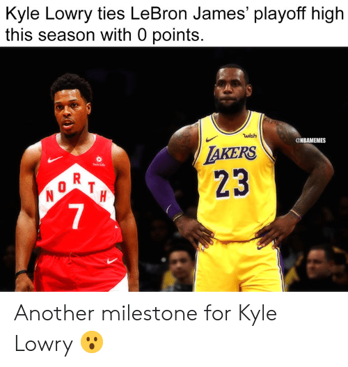 sen: Kyle Lowry ties LeBron James' playoff high  this season with 0 points.  wish  NBAMEMES  AKERS  23  Sen Luife  7 Another milestone for Kyle Lowry 😮
