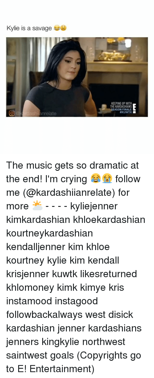 keeping up with the kardashian: Kylie is a savage  OU dash  an relate  KEEPING UP WITH  THE KARDASHIANS  EASON FINALE  HKUWTK The music gets so dramatic at the end! I'm crying 😂😭 follow me (@kardashiianrelate) for more ⛅️ - - - - kyliejenner kimkardashian khloekardashian kourtneykardashian kendalljenner kim khloe kourtney kylie kim kendall krisjenner kuwtk likesreturned khlomoney kimk kimye kris instamood instagood followbackalways west disick kardashian jenner kardashians jenners kingkylie northwest saintwest goals (Copyrights go to E! Entertainment)