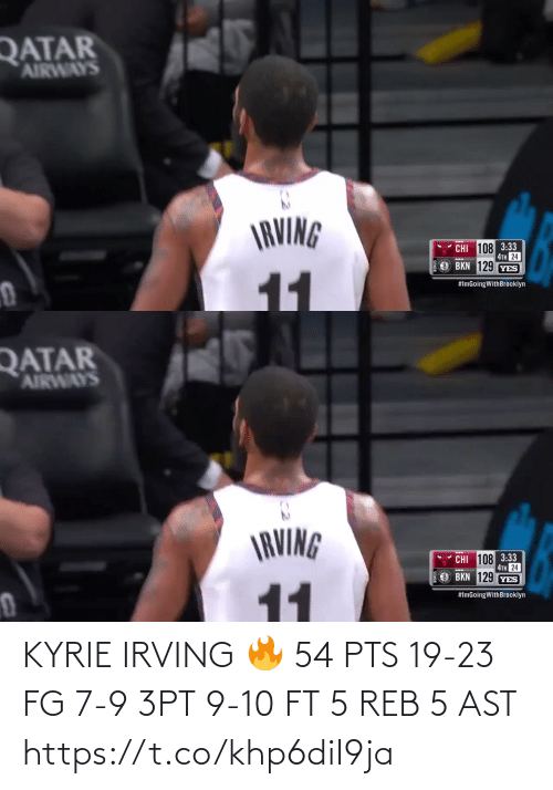 Irving: KYRIE IRVING 🔥  54 PTS 19-23 FG 7-9 3PT 9-10 FT 5 REB 5 AST  https://t.co/khp6diI9ja