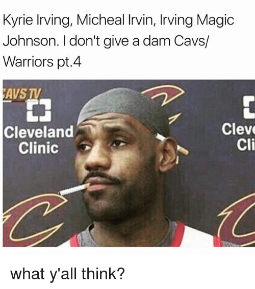 Cavs, Funny, and Magic Johnson: Kyrie lrving, Micheal Irvin, Irving Magic  Johnson. I don't give a dam Cavs/  Warriors pt.4  AVS TV  Cleveland  Cleve  Cli  Clinic what y'all think?
