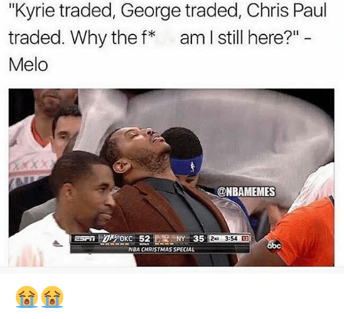 "specialization: ""Kyrie traded, George traded, Chris Paul  traded. Why the f am I still here?"" -  Melo  @NBAMEMES  NY 35  3:54田  NBA CHRISTMAS SPECIAL 😭😭"