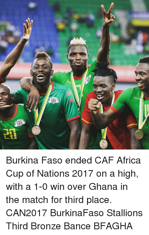 "stallion: ""L』  Bi Burkina Faso ended CAF Africa Cup of Nations 2017 on a high, with a 1-0 win over Ghana in the match for third place. CAN2017 BurkinaFaso Stallions Third Bronze Bance BFAGHA"