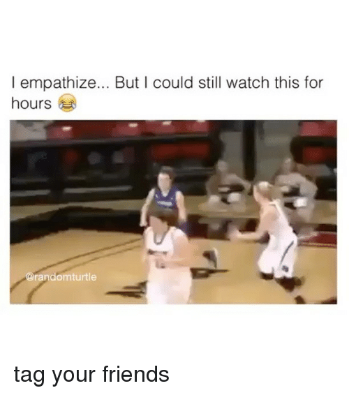 empath: l empathize... But could still watch this for  hours  randomturtle tag your friends