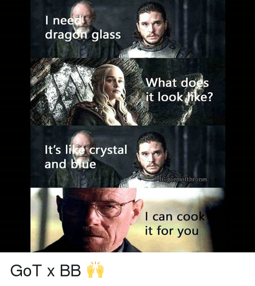 glassing: l ne  dragon glass  What does  it look ike?  It's liecrystal  and blue  AGgaemofthrones  I can cook  it for you GoT x BB 🙌