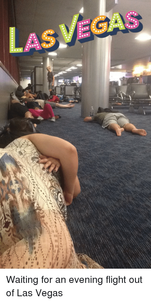 l waiting for an evening flight out of las vegas 3113915 l waiting for an evening flight out of las vegas funny meme on