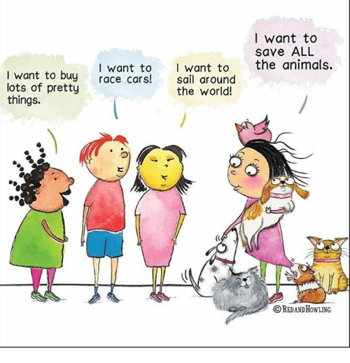 Buy All The Things: L Want To Save ALL The Animals Iwant To I Want To I Want