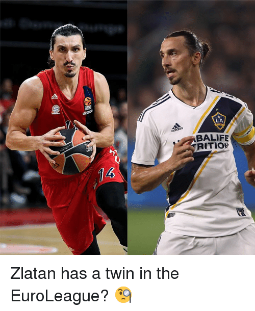 zlatan: LA  BALIFE  RITIO  16 Zlatan has a twin in the EuroLeague? 🧐