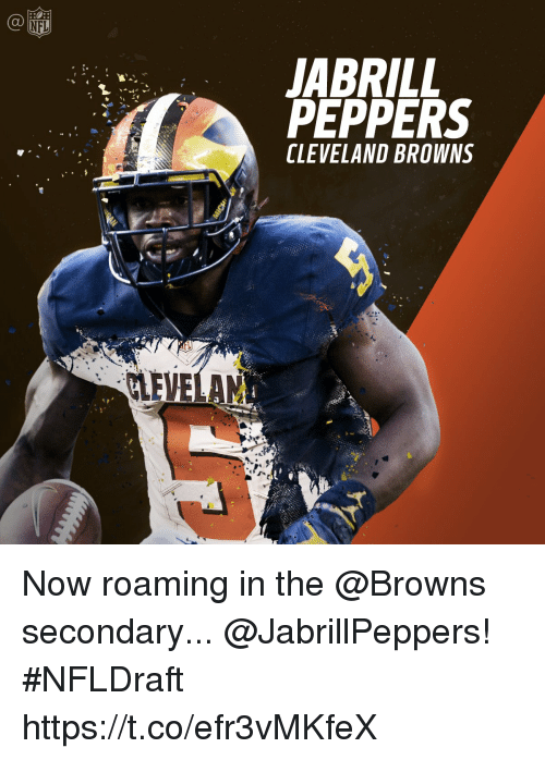 Cleveland Browns, Memes, and Browns: LABRILL  PEPPERS  CLEVELAND BROWNS  KLEVELAM Now roaming in the @Browns secondary...  @JabrillPeppers!  #NFLDraft https://t.co/efr3vMKfeX