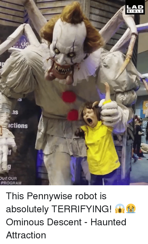Dank, 🤖, and Descent: LAD  BIBL E  iS  actions  PROGRAM This Pennywise robot is absolutely TERRIFYING! 😱😭  Ominous Descent - Haunted Attraction